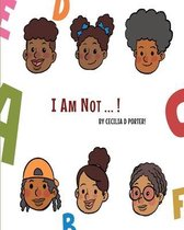 I Am Not!