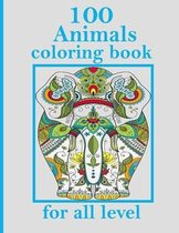 100 Animals coloring book for all level: Stress Relieving Designs Animals, Mandalas, Flowers, Paisley Patterns And So Much More