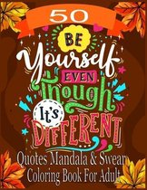 50 Quotes Mandala & Swear Coloring Book For Adult