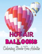 Hot Air Balloons Coloring Book For Adults