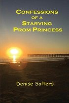 Confessions of a Starving Prom Princess