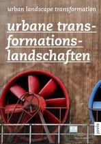 Urbane Transformationslandschaften