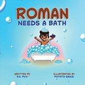 Roman Needs a Bath