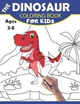 The Dinosaur Coloring Book for Kids Ages 3-8
