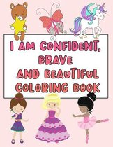 I Am Confident, Brave and Beautiful Coloring Book
