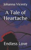 A Tale of Heartache