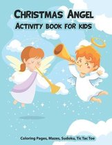 Christmas Angel Activity Book For Kids, Coloring Pages, Mazes, Sudoku, Tic Tac Toe
