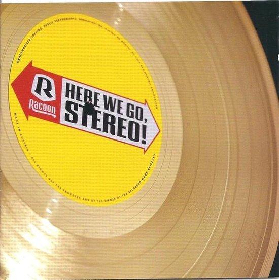 CD cover van Here We Go Stereo van Racoon