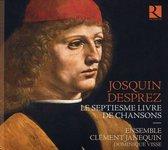 Josquin Desprez: Le Septiesme Livre De Chansons
