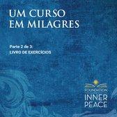 Um Curso em Milagres: Livro De Exercícios