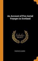 An Account of Five Aerial Voyages in Scotland