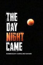 The Day Night Came