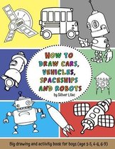How to Draw Cars, Vehicles, Spaceships and Robots