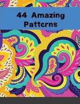 44 Amazing Patterns