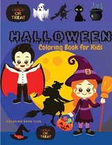 Halloween Coloring Book for Kids - Happy Halloween Coloring Book for Toddlers A Fun Children Coloring Book for Halloween Great Gift for Boys and Girls