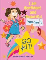 I am Confident and Beautiful - An Amazing Inspirational Coloring Book For Girls