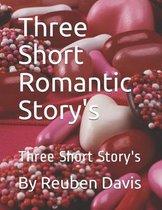 Three Short Romantic Story's