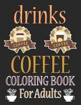 Drinks Coloring Book For Adults: Coffee Animals Coloring Book