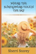 Where The Sunflowers Touch The Sky