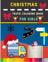Christmas truck coloring book for girls: Funny & easy Truck coloring book for kids, toddlers & preschooler - coloring book for Boys, Girls