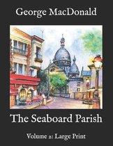 The Seaboard Parish: Volume 2