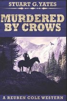 Murdered By Crows