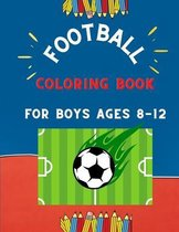 Football coloring book for boys ages 8-12: collection of easy football coloring book for kids, toddlers & preschoolers & boys: A Fun Kid work football book for beginners