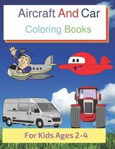 Aircraft And Car Coloring Books For Kids Ages 2-4