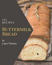 111 Buttermilk Bread Recipes