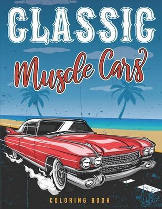 Classic muscle cars coloring book