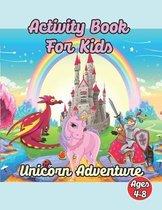 Activity Book For Kids: Unicorn Adventure