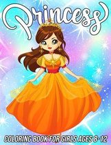 Princess Coloring Book for Girls Ages 8-12