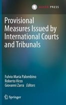 Provisional Measures Issued by International Courts and Tribunals