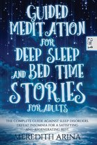 Guided Meditation for Deep Sleep and Bed Time Stories for Adults
