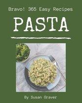 Bravo! 365 Easy Pasta Recipes