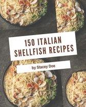 150 Italian Shellfish Recipes