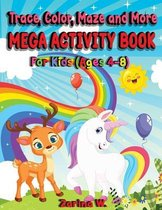 Trace, Color, Maze and More Mega Activity Book for Kids (ages 4-8)