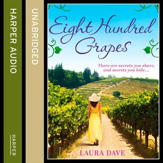 Boek cover Eight Hundred Grapes van Laura Dave (Onbekend)