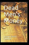 Dead Men's Money Annotated