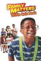 Family Matters: Trivia Quiz Book