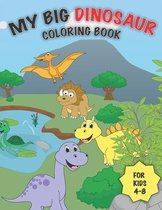 My Big Dinosaur Coloring Book for Kids 4-8