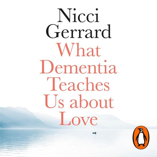 Boek cover What Dementia Teaches Us About Love van Nicci Gerrard (Onbekend)