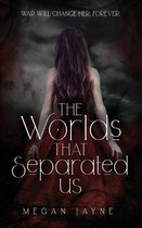 The Worlds That Separated Us