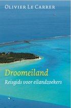 Boek cover Droomeiland. Reisgids voor eilandzoekers van Olivier Le Carrer