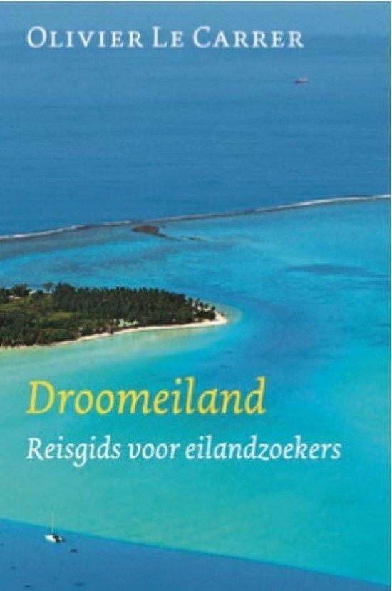 Boek cover Droomeiland. Reisgids voor eilandzoekers van Olivier Le Carrer (Paperback)