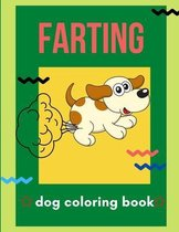 Farting dog coloring book: A collection of Funny & super easy puppies coloring pages for kids & toddlers, boys & girls . Book for animal lovers
