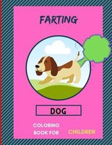 Farting dog coloring book for children: A collection of Funny & super easy puppies coloring pages for kids & toddlers, boys & girls .Amazing Book for animal lovers