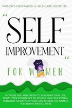 Self Improvement for Women: Hypnosis and Meditation to Take Over Your Life