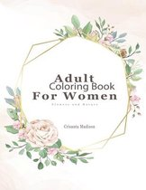 Adult Coloring Book For Women Flowers and Nature