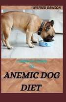 Complete Guide to Anemic Dog Diet